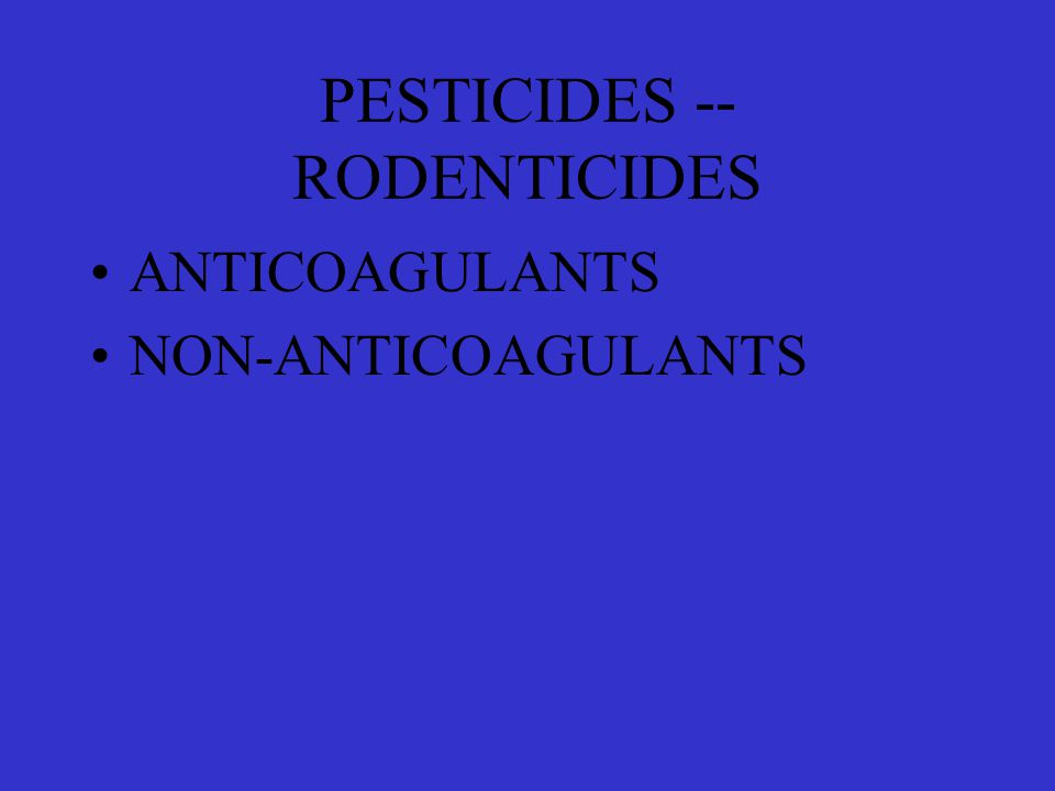 PESTICIDES -- RODENTICIDES ANTICOAGULANTS NON-ANTICOAGULANTS