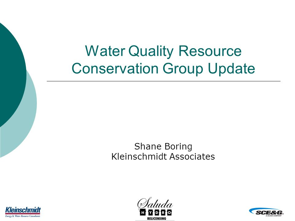Water Quality Resource Conservation Group Update Shane Boring Kleinschmidt Associates