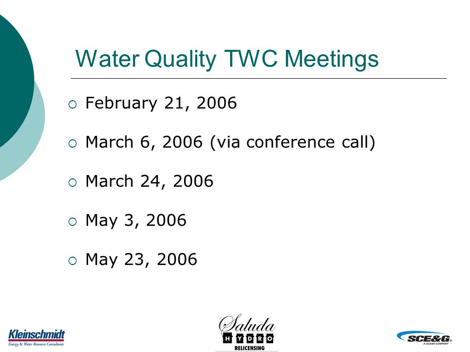 Water Quality TWC Meetings  February 21, 2006  March 6, 2006 (via conference call)  March 24, 2006  May 3, 2006  May 23, 2006