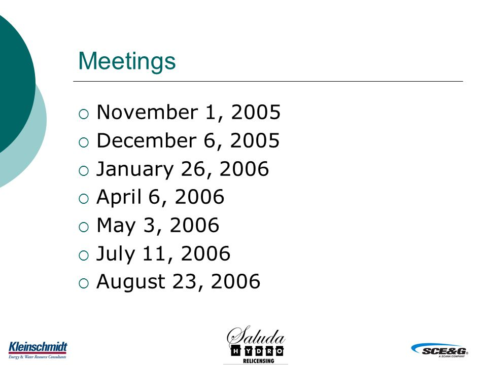 Meetings  November 1, 2005  December 6, 2005  January 26, 2006  April 6, 2006  May 3, 2006  July 11, 2006  August 23, 2006
