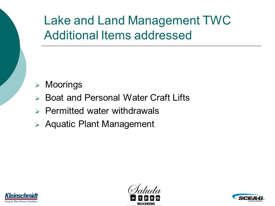 Lake and Land Management TWC Additional Items addressed  Moorings  Boat and Personal Water Craft Lifts  Permitted water withdrawals  Aquatic Plant Management