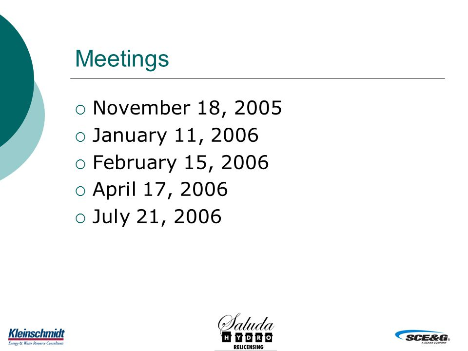 Meetings  November 18, 2005  January 11, 2006  February 15, 2006  April 17, 2006  July 21, 2006