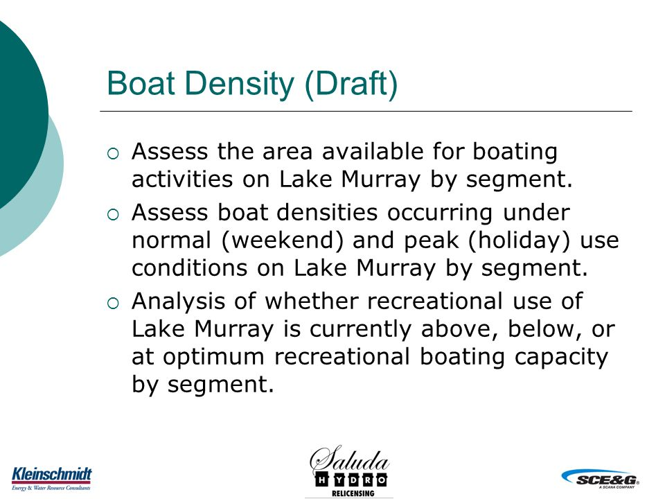 Boat Density (Draft)  Assess the area available for boating activities on Lake Murray by segment.
