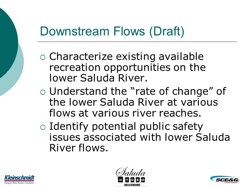 Downstream Flows (Draft)  Characterize existing available recreation opportunities on the lower Saluda River.