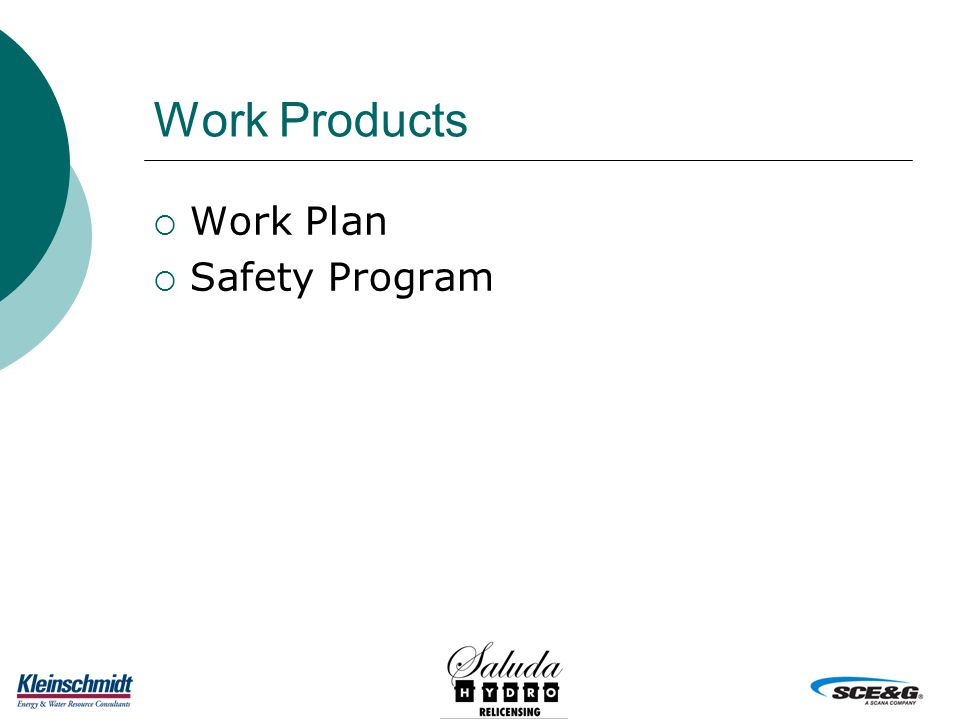 Work Products  Work Plan  Safety Program