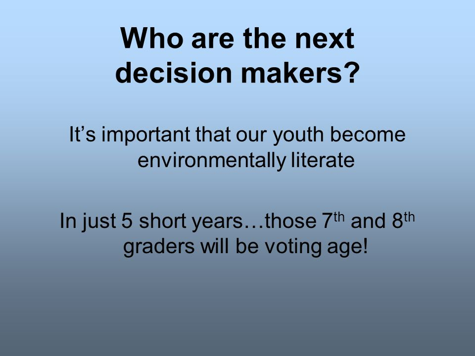 Who are the next decision makers.