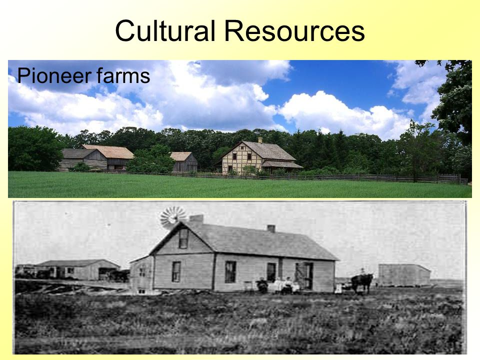 Cultural Resources Pioneer farms