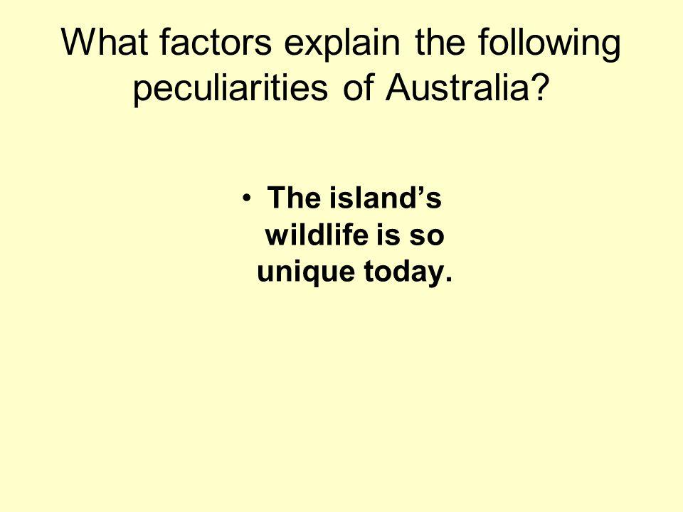 The island's wildlife is so unique today.