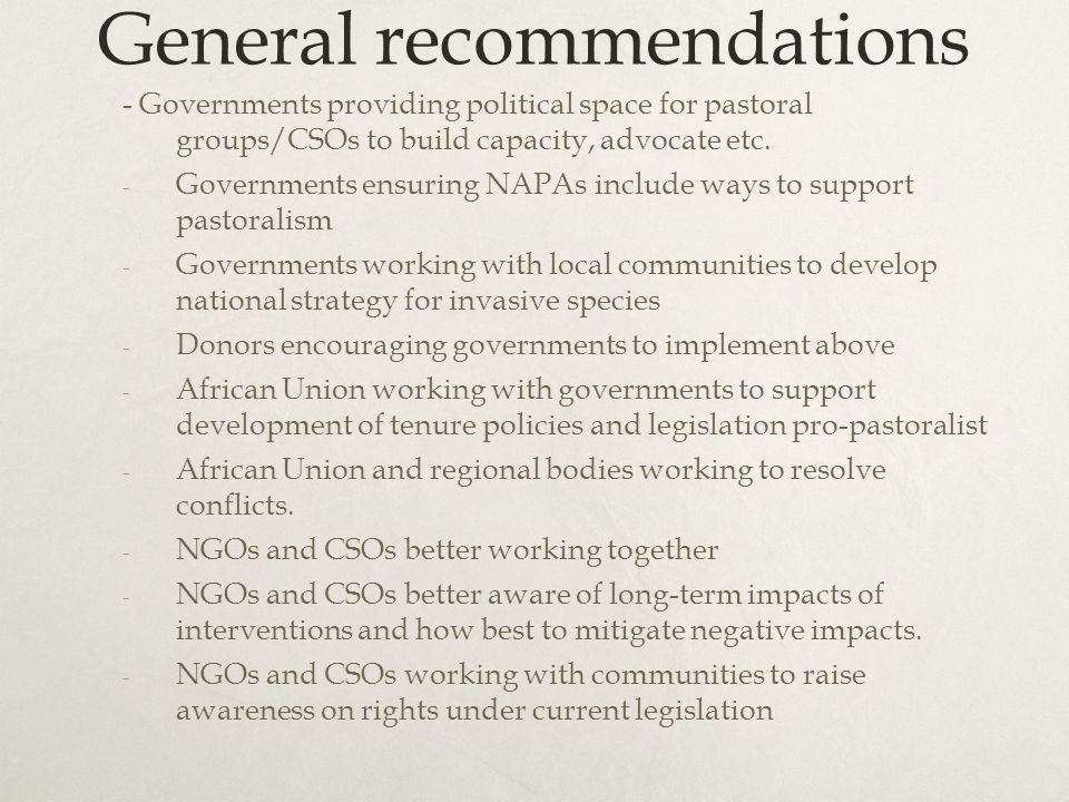 General recommendations - Governments providing political space for pastoral groups/CSOs to build capacity, advocate etc.