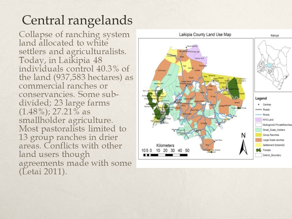 Central rangelands Collapse of ranching system land allocated to white settlers and agriculturalists.