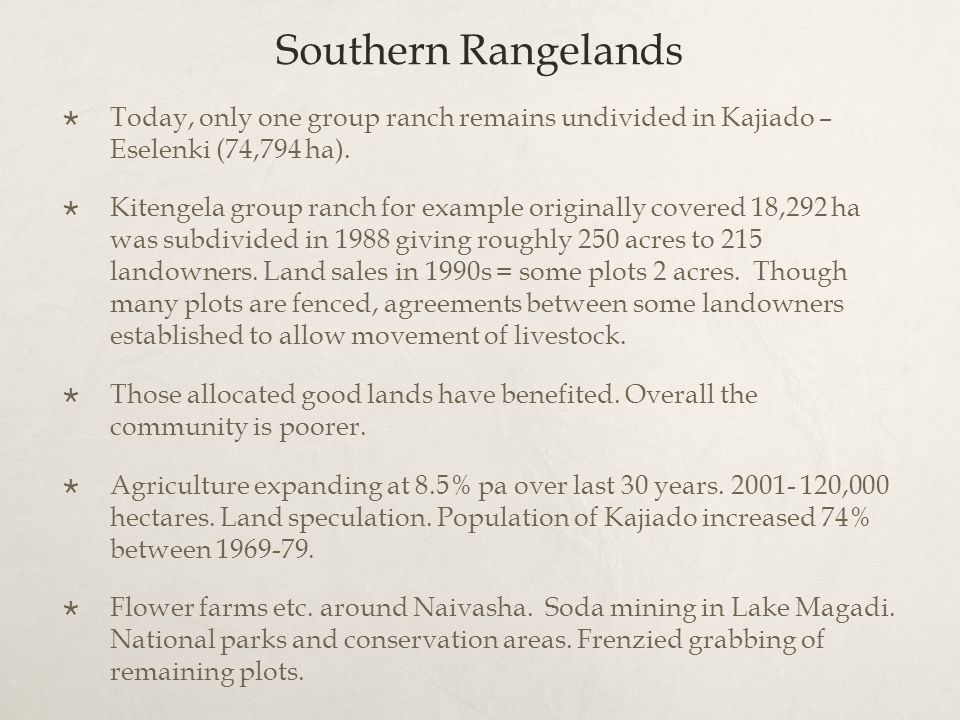 Southern Rangelands  Today, only one group ranch remains undivided in Kajiado – Eselenki (74,794 ha).