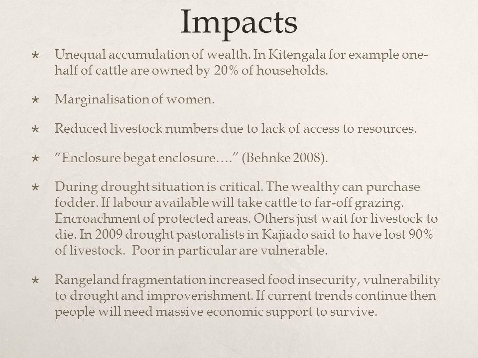 Impacts  Unequal accumulation of wealth.