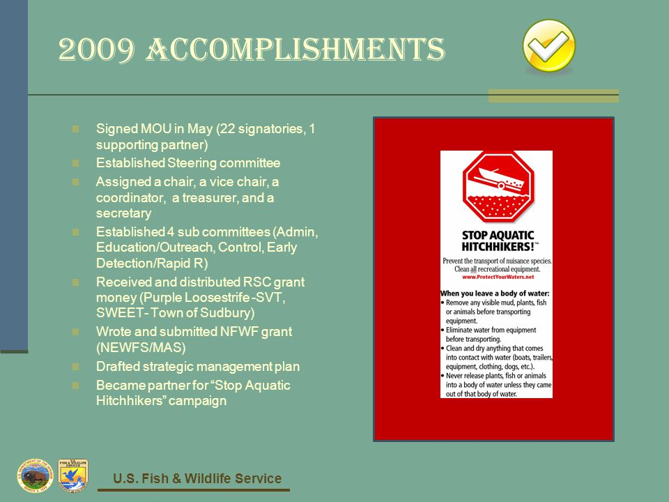 U.S. Fish & Wildlife Service 2009 Accomplishments Signed MOU in May (22 signatories, 1 supporting partner) Established Steering committee Assigned a c