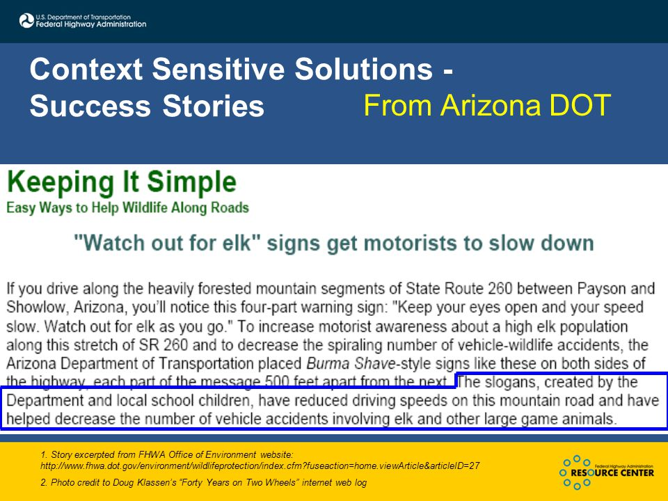 Context Sensitive Solutions - Success Stories From Arizona DOT 1. Story excerpted from FHWA Office of Environment website: http://www.fhwa.dot.gov/env
