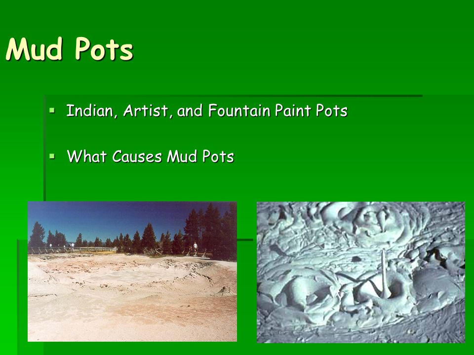 Mud Pots  Indian, Artist, and Fountain Paint Pots  What Causes Mud Pots