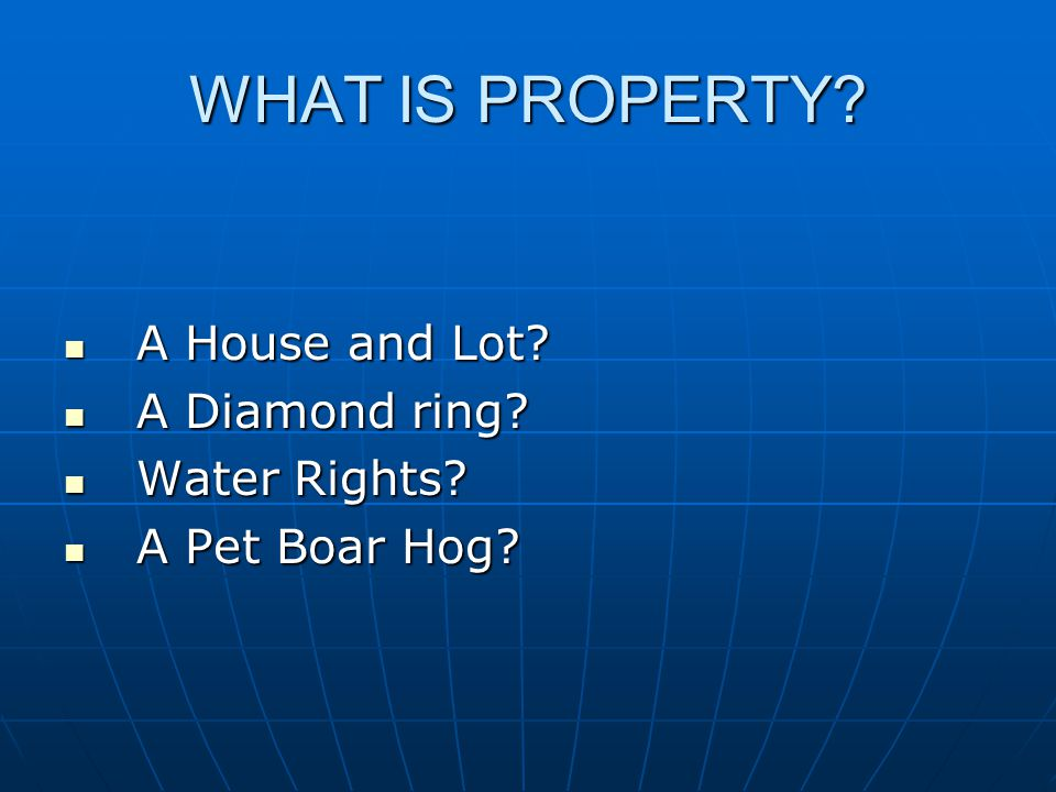 WHAT IS PROPERTY. A House and Lot. A House and Lot.