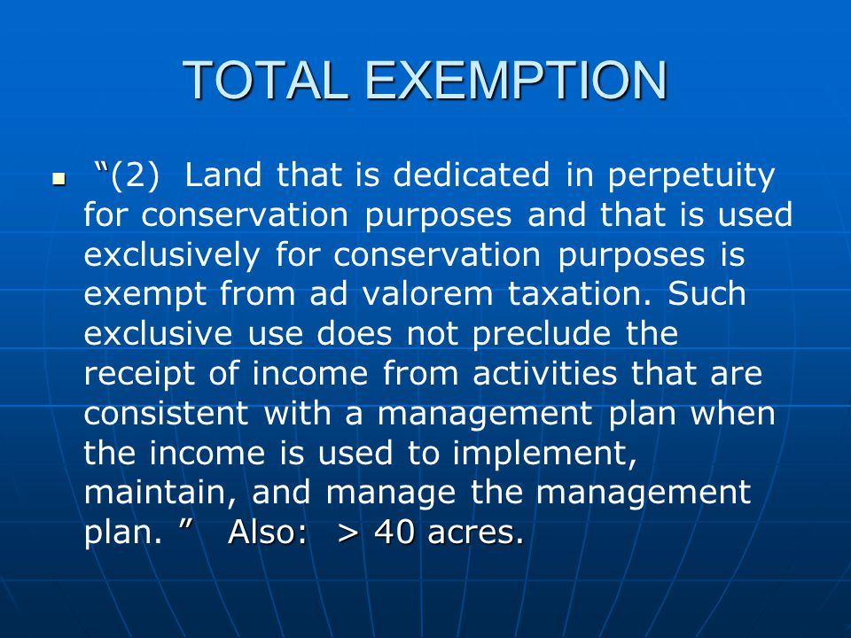 TOTAL EXEMPTION Also: > 40 acres.