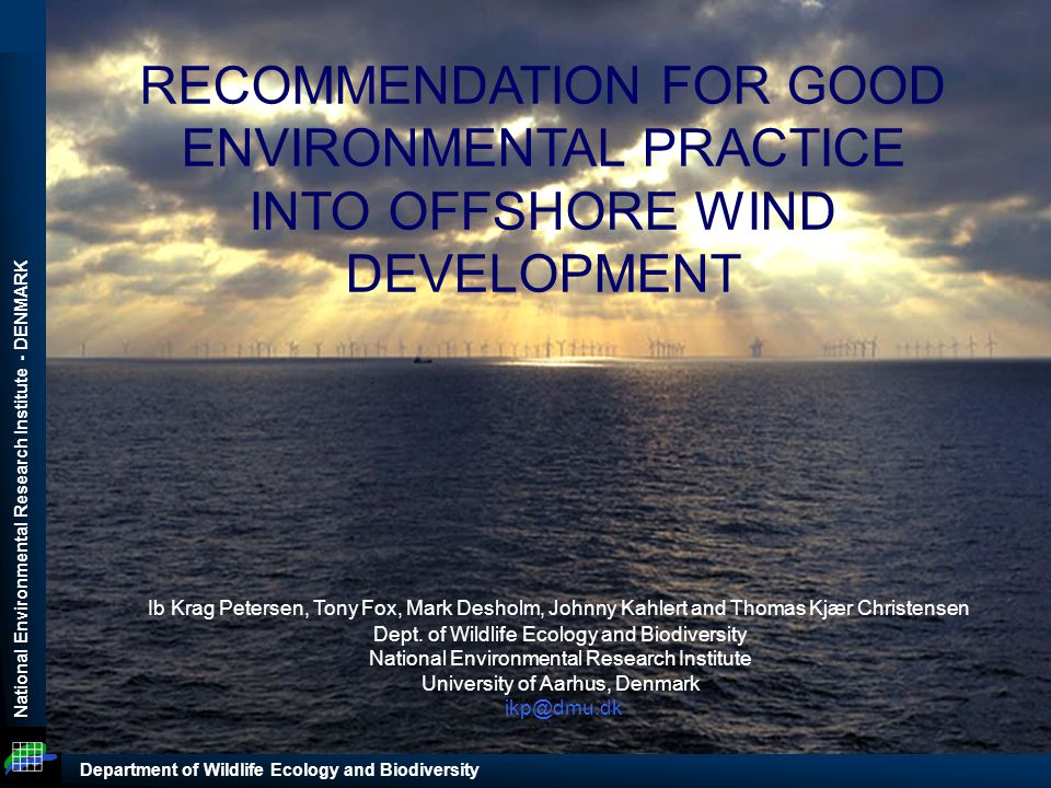 National Environmental Research Institute - DENMARK Department of Wildlife Ecology and Biodiversity RECOMMENDATION FOR GOOD ENVIRONMENTAL PRACTICE INT