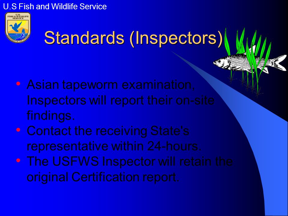 Standards (Inspectors) Asian tapeworm examination, Inspectors will report their on-site findings.