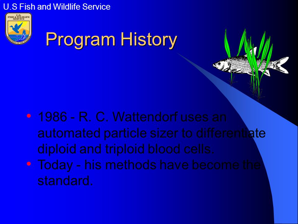 Program Standards Standards for Triploid Fish Inspectors Standards for Grass Carp Producers Checklist for Inspectors and Triploid Grass Carp Producers Standards for Collection of Fees U.S Fish and Wildlife Service