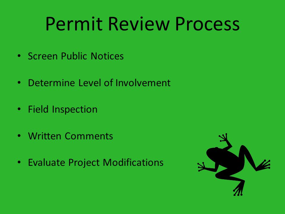 Permit Review Process Screen Public Notices Determine Level of Involvement Field Inspection Written Comments Evaluate Project Modifications