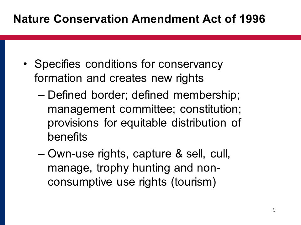 Nature Conservation Amendment Act of 1996 Specifies conditions for conservancy formation and creates new rights –Defined border; defined membership; m