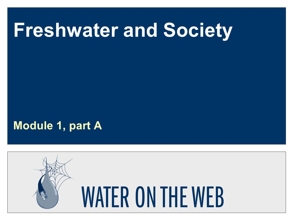 Developed by: Svendsen Updated: 12-2003 U1-m1a-s2 Content of module 1  Beneficial uses of water  Hydrologic cycle  History of watershed science  Watersheds  Human impacts and impairment of water resources
