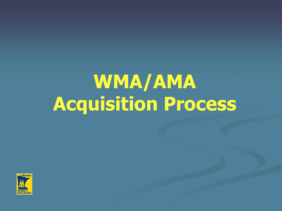Buying land for fish & wildlife Habitat Willing Seller Funding County Board Approval- for WMA and RIM MATCH purchases