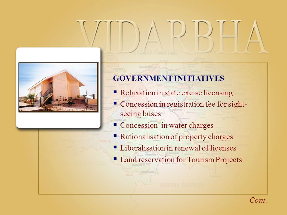 GOVERNMENT INITIATIVES  Relaxation in state excise licensing  Concession in registration fee for sight- seeing buses  Concession in water charges 