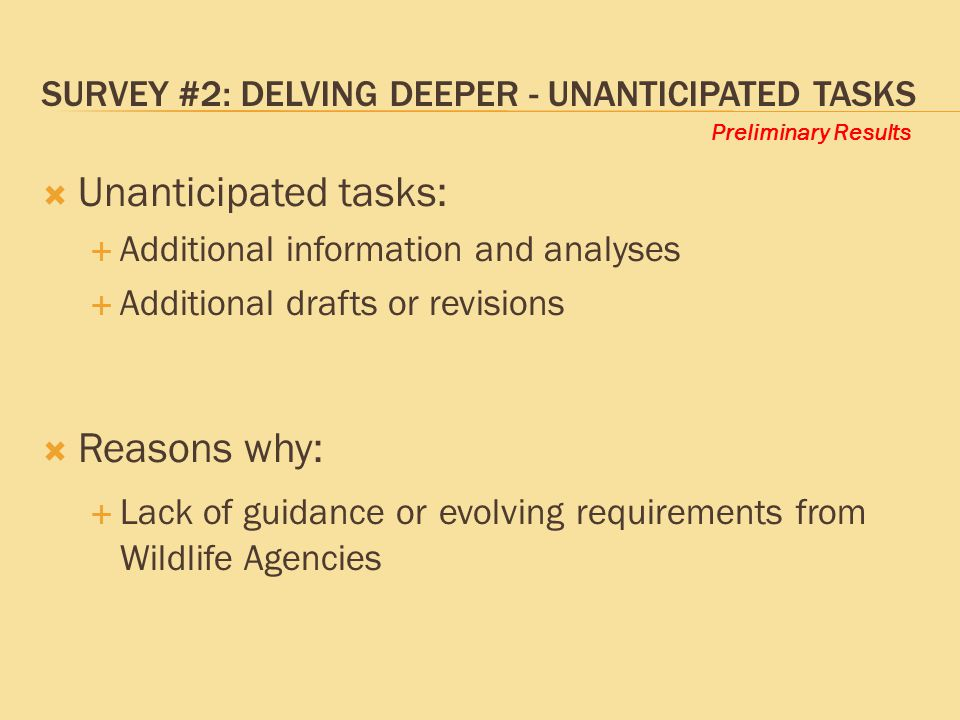 Preliminary Results SURVEY #2: DELVING DEEPER - UNANTICIPATED TASKS  Unanticipated tasks:  Additional information and analyses  Additional drafts o