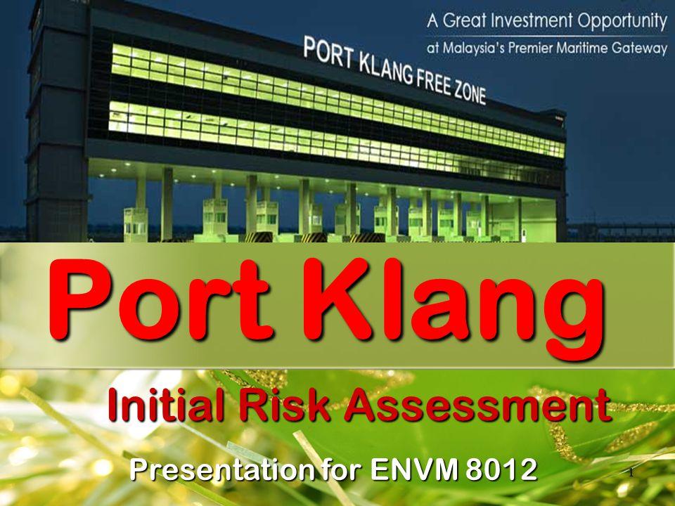 1 Port Klang Initial Risk Assessment Presentation for ENVM 8012