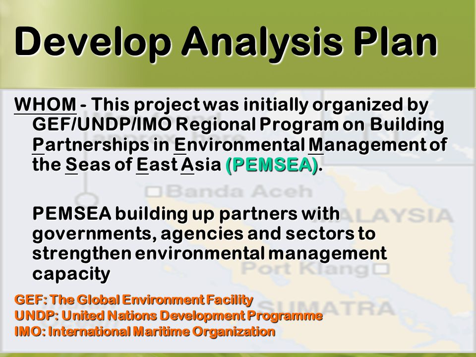 3 WHOM - This project was initially organized by GEF/UNDP/IMO Regional Program on Building Partnerships in Environmental Management of the Seas of East Asia (PEMSEA).