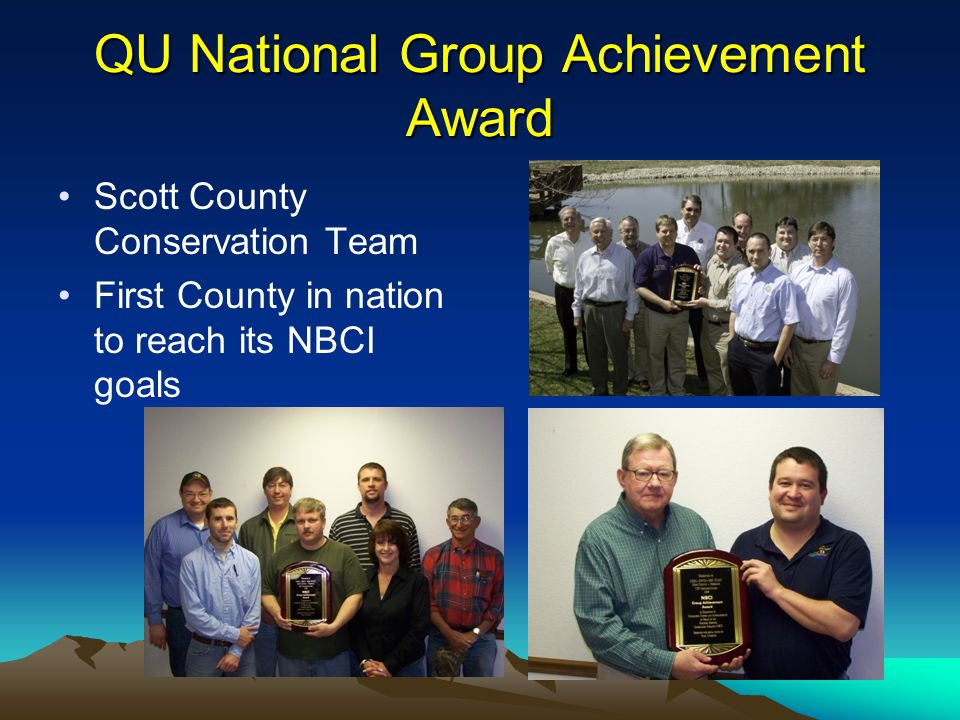 QU National Group Achievement Award Scott County Conservation Team First County in nation to reach its NBCI goals
