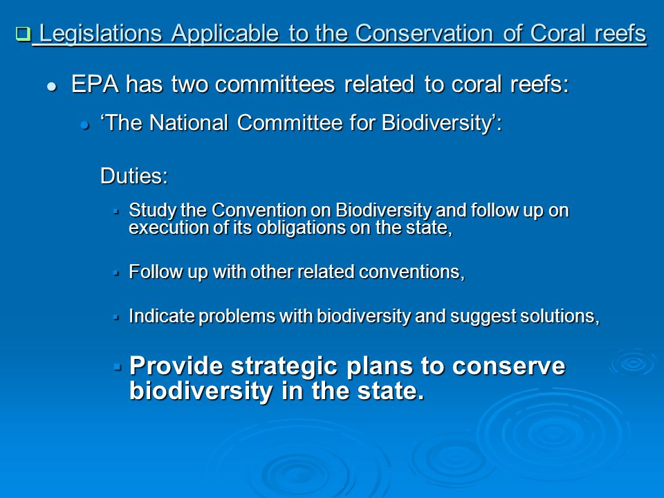 ● EPA has two committees related to coral reefs: ● 'The National Committee for Biodiversity': Duties:  Study the Convention on Biodiversity and follo