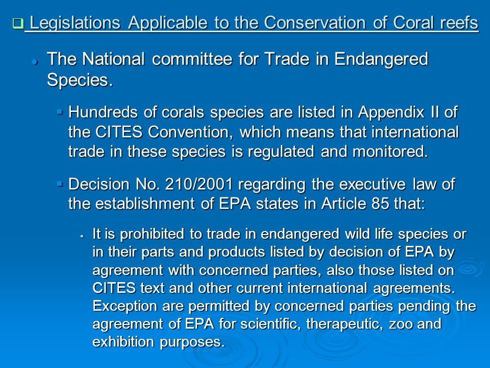  Legislations Applicable to the Conservation of Coral reefs The National committee for Trade in Endangered Species. The National committee for Trade