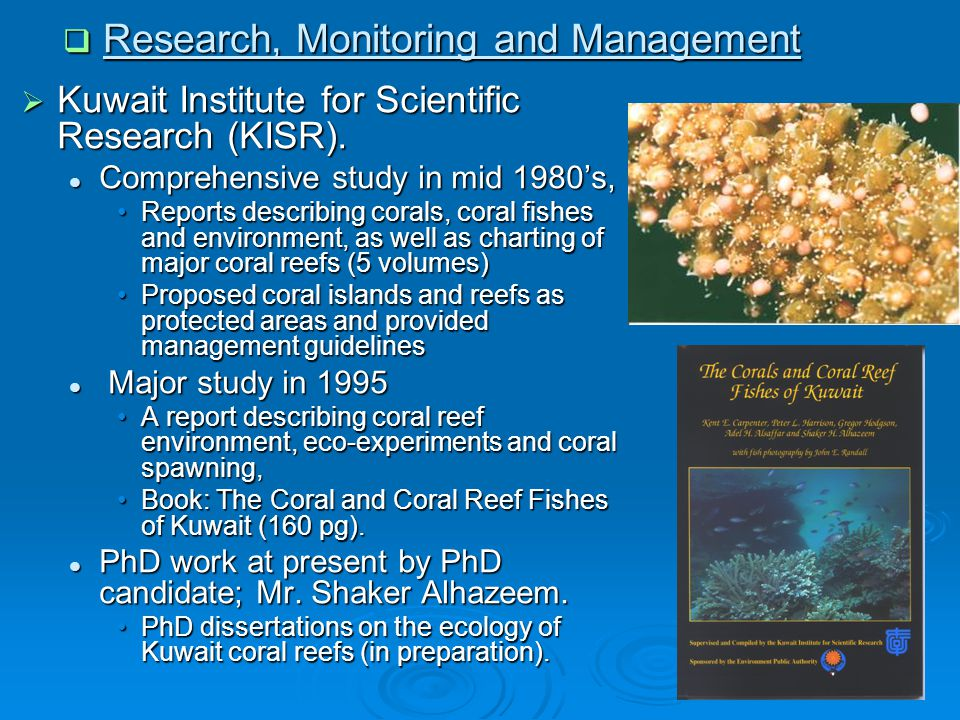  Research, Monitoring and Management  Kuwait Institute for Scientific Research (KISR). Comprehensive study in mid 1980's, Comprehensive study in mid