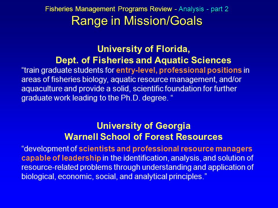 Fisheries Management Programs Review - Analysis - part 2 Range in Mission/Goals University of Florida, Dept.