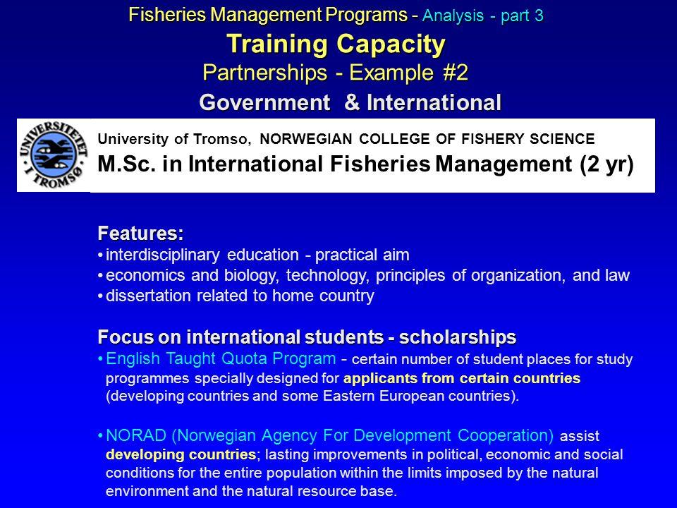 University of Tromso, NORWEGIAN COLLEGE OF FISHERY SCIENCE M.Sc. in International Fisheries Management(2 yr) M.Sc. in International Fisheries Manageme