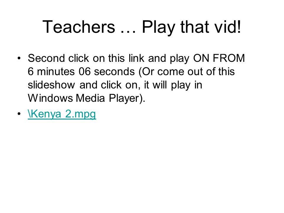 Teachers … Play that vid.
