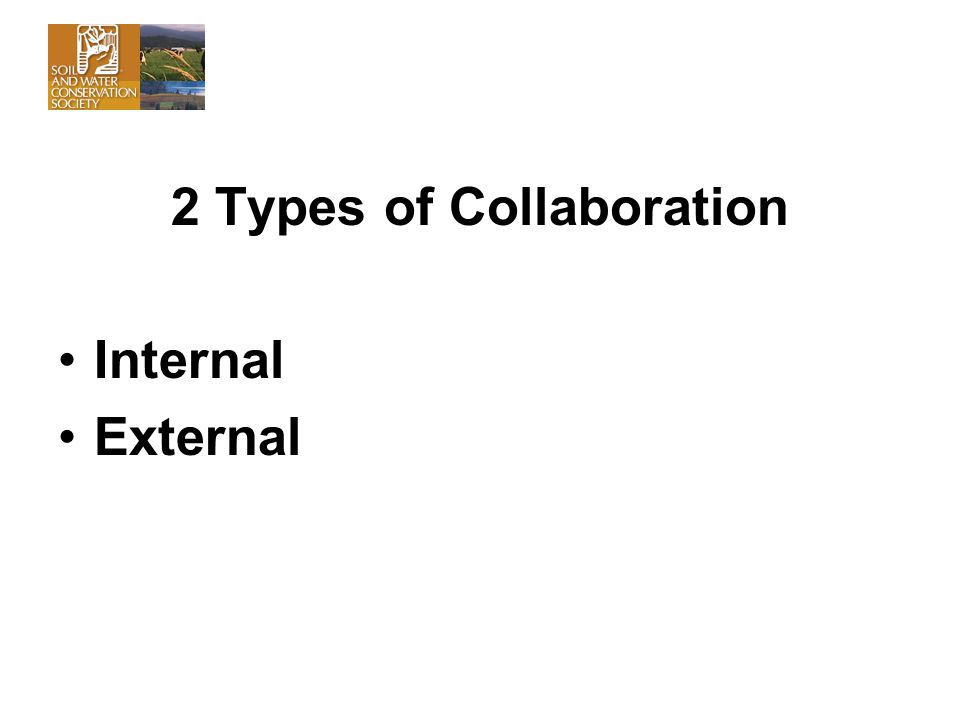 2 Types of Collaboration Internal External