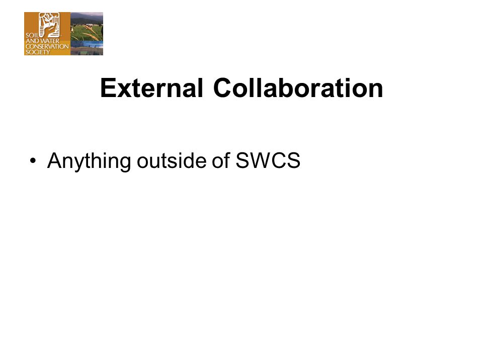 External Collaboration Anything outside of SWCS