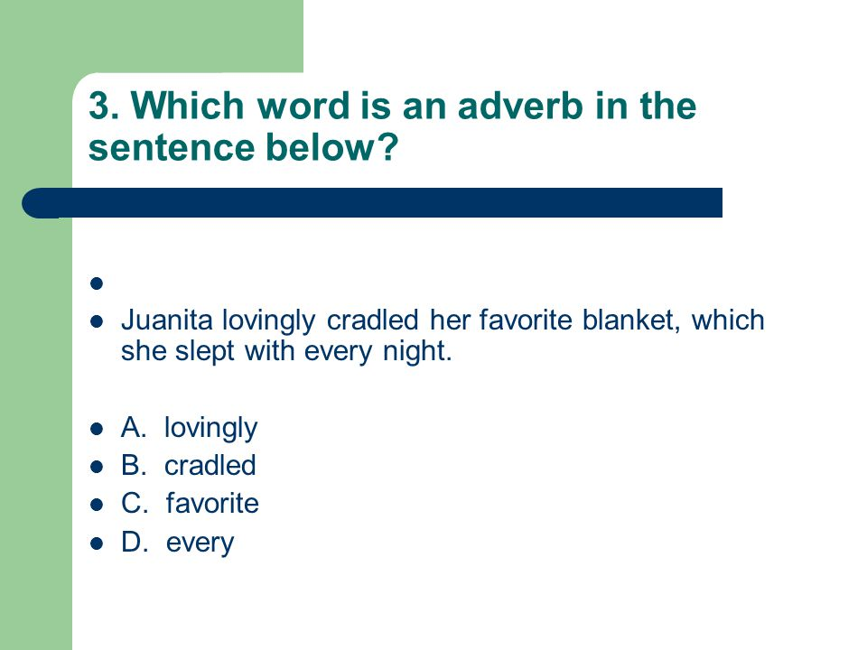 4.Which sentence below correctly uses the word home as an adverb.