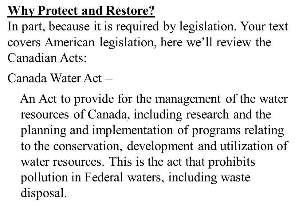 Why Protect and Restore. In part, because it is required by legislation.
