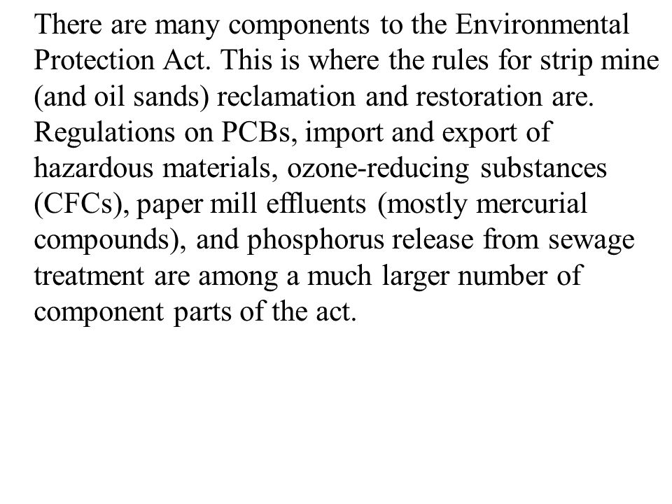 There are many components to the Environmental Protection Act.