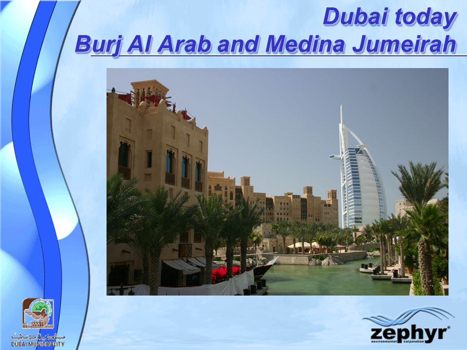 Dubai today Burj Al Arab and Medina Jumeirah