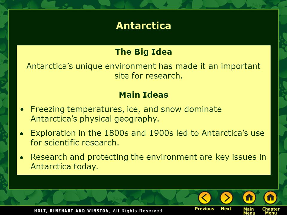 Antarctica The Big Idea Antarctica's unique environment has made it an important site for research.