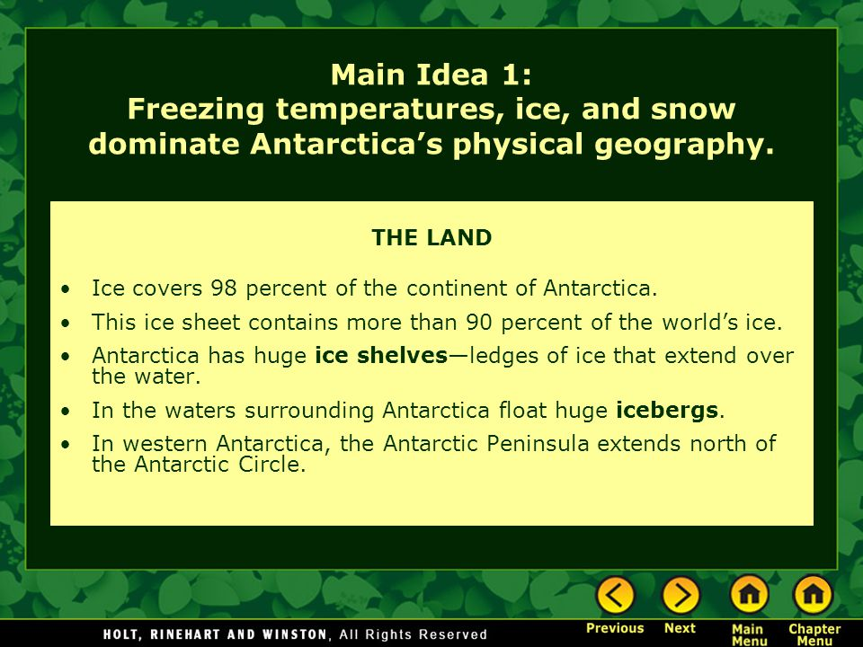 Main Idea 1: Freezing temperatures, ice, and snow dominate Antarctica's physical geography.