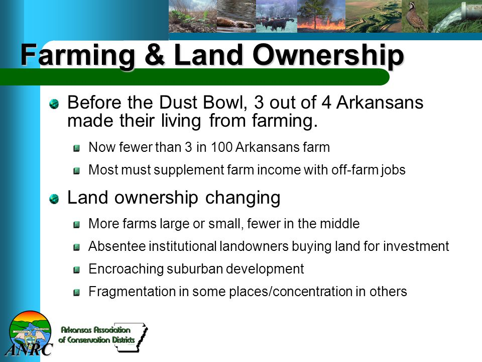 ANRC Farming & Land Ownership Before the Dust Bowl, 3 out of 4 Arkansans made their living from farming.