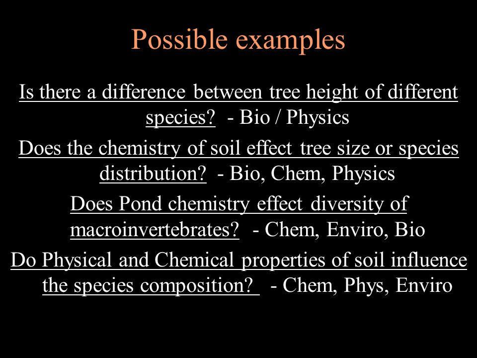 Possible examples Is there a difference between tree height of different species.