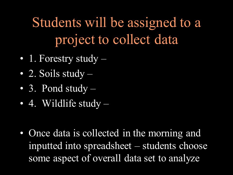 Students will be assigned to a project to collect data 1.